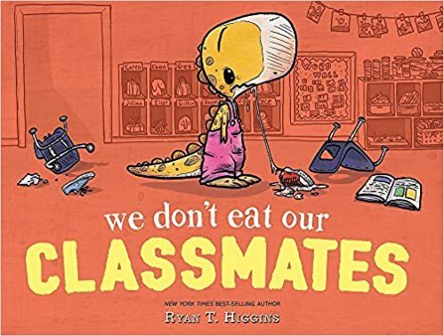 We Don't Eat our Classmates by Ryan T. Higgins and published by Disney-Hyperion